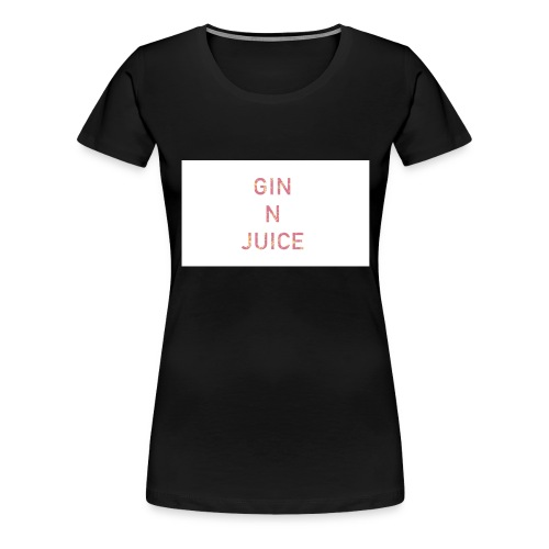 Gin n juice geschenk geschenkidee - Frauen Premium T-Shirt