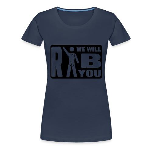 finerib we will ripp you 1 - Frauen Premium T-Shirt