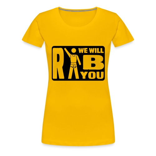 finerib we will ripp you 1 - Frauen Premium T-Shirt