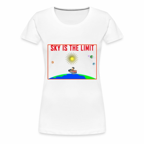Sky is the limit - Women's Premium T-Shirt