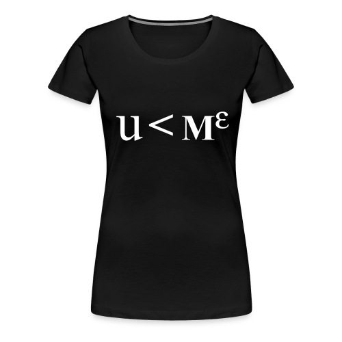 Less Than Me - Women's Premium T-Shirt