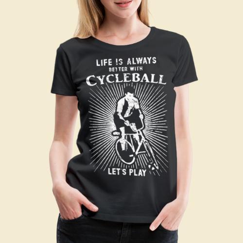 Radball | Always - Frauen Premium T-Shirt