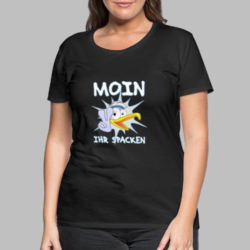 moin ihr spacken möwe geschenkidee - Frauen Premium T-Shirt