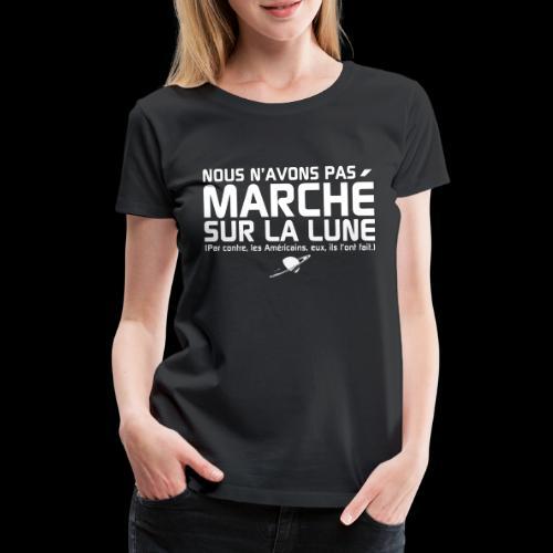 Nous n'avons pas marché sur la Lune - T-shirt Premium Femme