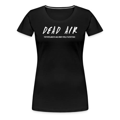 Dead Air - Women's Premium T-Shirt