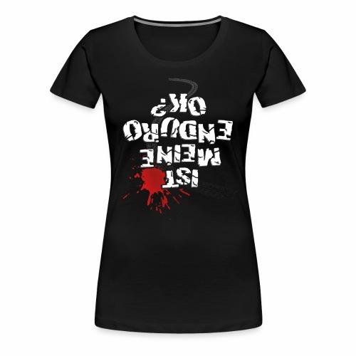 Ist meine Enduro ok? (weißer Text) - Women's Premium T-Shirt