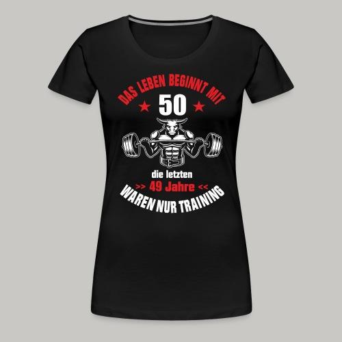 50 Geburtstag Geschenk lustig Nur Training Stier - Frauen Premium T-Shirt