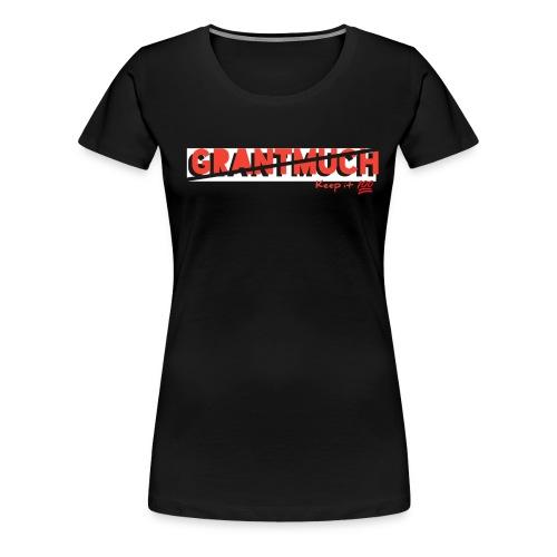 GrantMuchMerch - Women's Premium T-Shirt