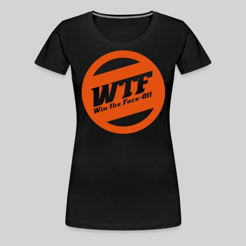 WTF - Win the Face-Off - Frauen Premium T-Shirt