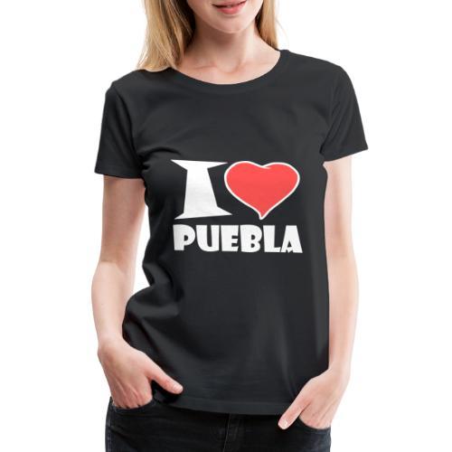 I love Puebla - Frauen Premium T-Shirt