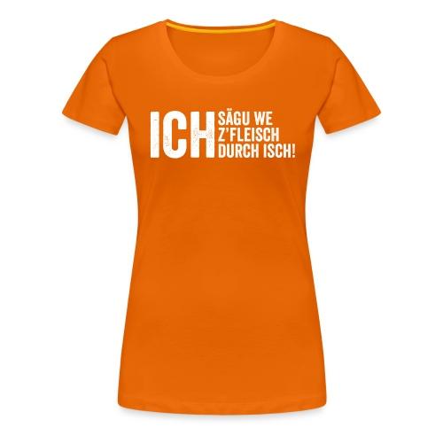 ICH SÄGU WE - Frauen Premium T-Shirt