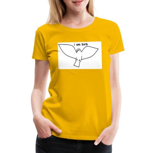 i am birb - Women's Premium T-Shirt