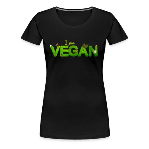 I am Vegan! - Frauen Premium T-Shirt