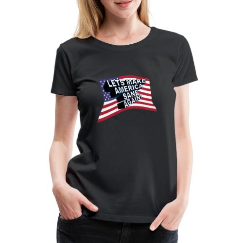 AMERICA SANE AGAIN - Women's Premium T-Shirt