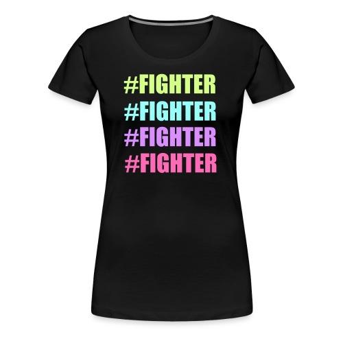 #FIGHTER - Women's Premium T-Shirt