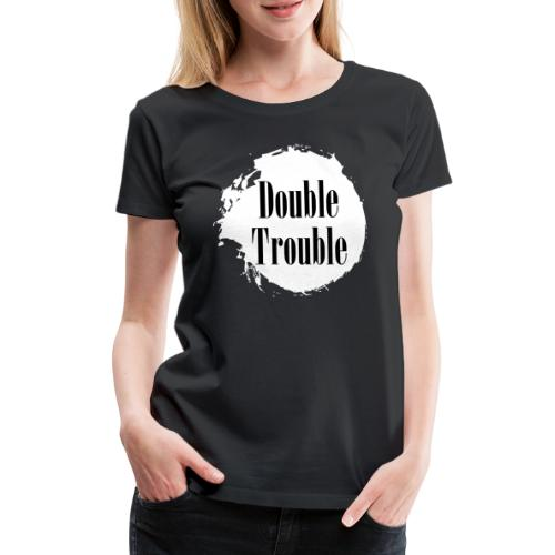 Double trouble - Frauen Premium T-Shirt