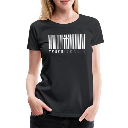Teuer Erkauft Barcode Jesus Kreuz - Christlich - Frauen Premium T-Shirt