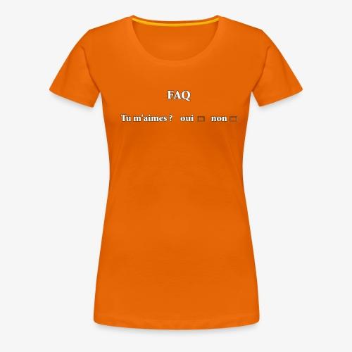FAQ tu m aimes ? oui non - T-shirt Premium Femme
