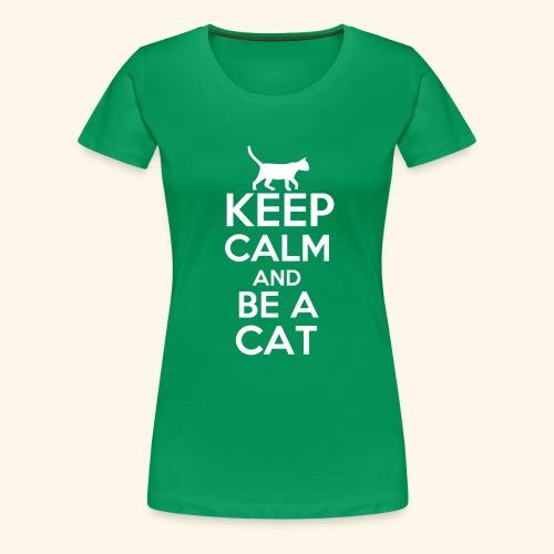 Keep Calm Katzen T-Shirt Englisch - Frauen Premium T-Shirt