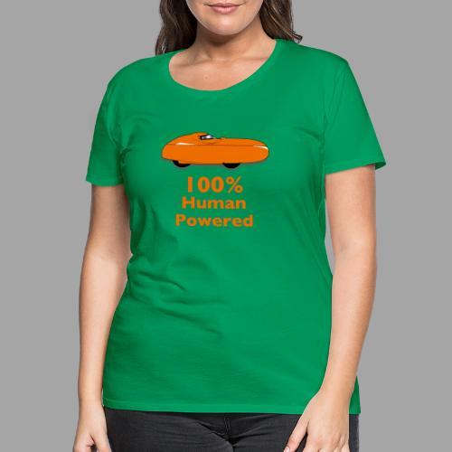 100% human powered - Naisten premium t-paita