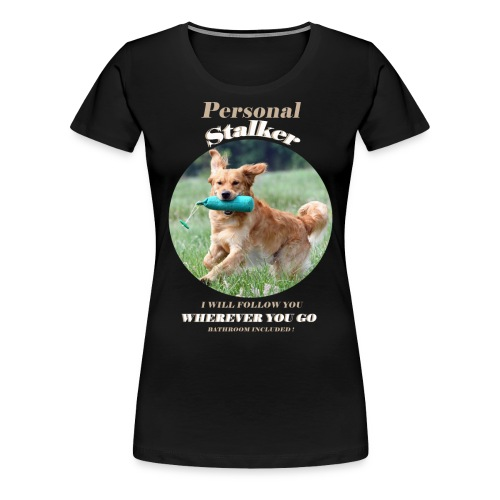 Personal Stalker - Frauen Premium T-Shirt