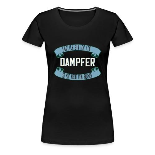 Endlich Dampfer Nichtraucher - Frauen Premium T-Shirt