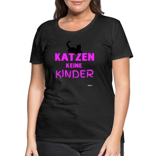 Meine Katzen sind meine Kinder Katzenliebhaber - Frauen Premium T-Shirt