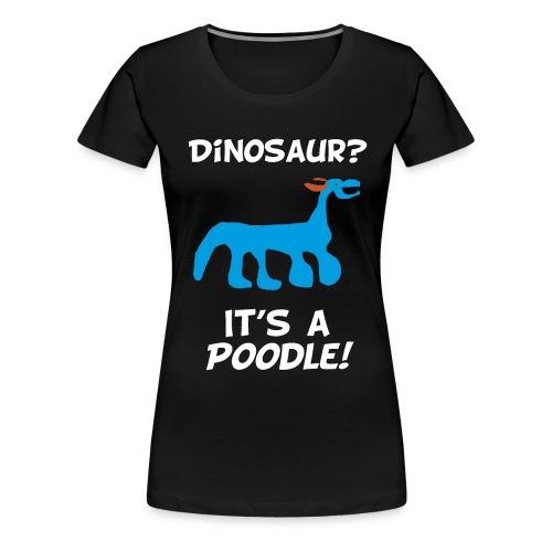 ITS A POODLE gif - Women's Premium T-Shirt