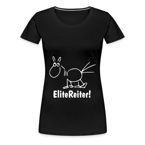 EliteReiter! Pferd - Frauen Premium T-Shirt