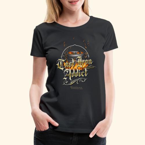 Cast Iron Addict - Frauen Premium T-Shirt