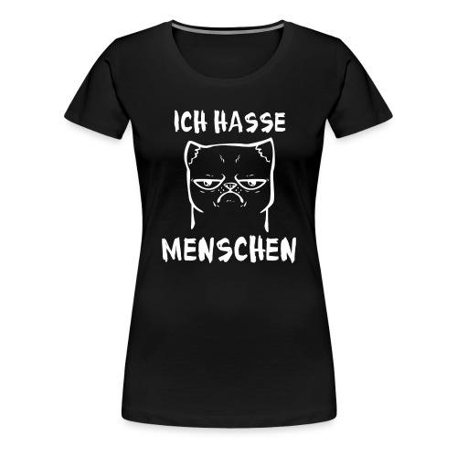 Ich hasse Menschen Katze - Frauen Premium T-Shirt