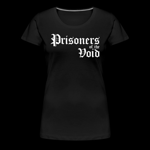 Prisoners of the Void - Premium T-skjorte for kvinner
