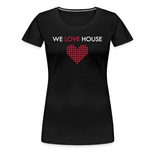 we love house - Women's Premium T-Shirt