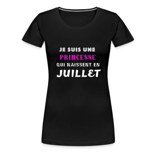 je suis une princesse qui naissent juillet - T-shirt Premium Femme