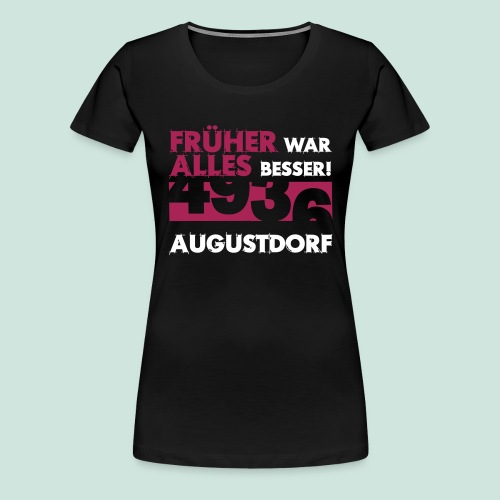 Früher 4936 Augustdorf - Frauen Premium T-Shirt