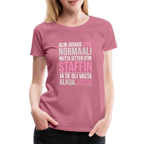 Vasta Alkua Staffi - Naisten premium t-paita