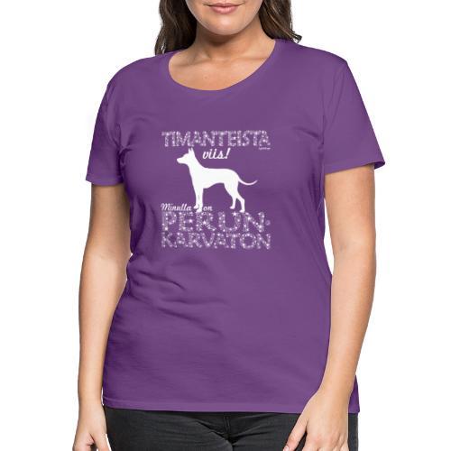 Perunkarvaton Timantti - Naisten premium t-paita