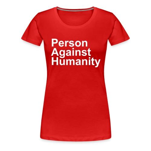 PERSON AGAINST HUMANITY BLACK - Women's Premium T-Shirt
