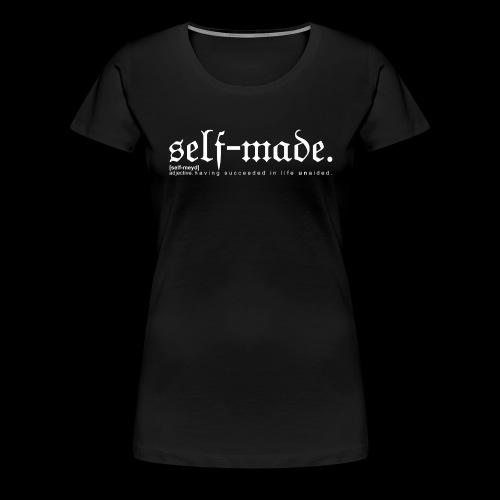 SELF-MADE BW - Women's Premium T-Shirt