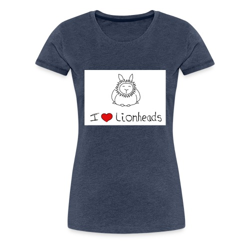 I Love Lionheads - Women's Premium T-Shirt