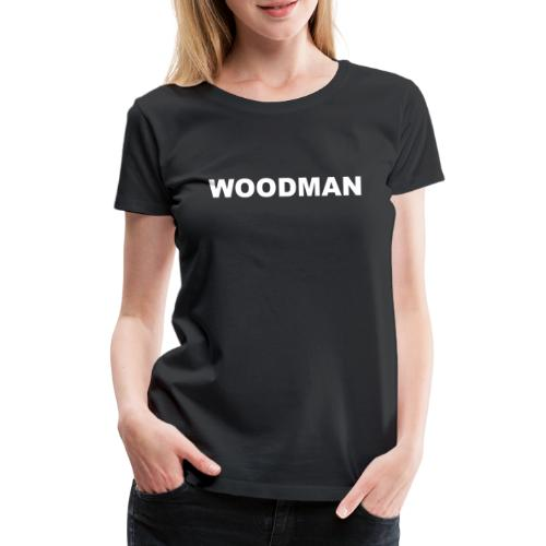 WOODMAN white - Frauen Premium T-Shirt