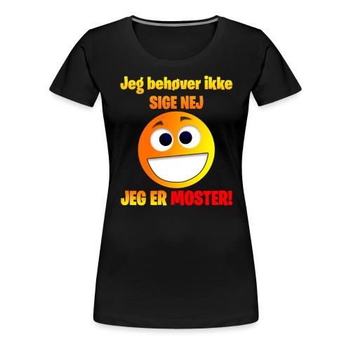 Behøver Ikke At Sige Nej - Dame premium T-shirt
