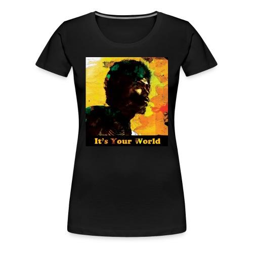 Gil Scott Heron It s Your World - Women's Premium T-Shirt