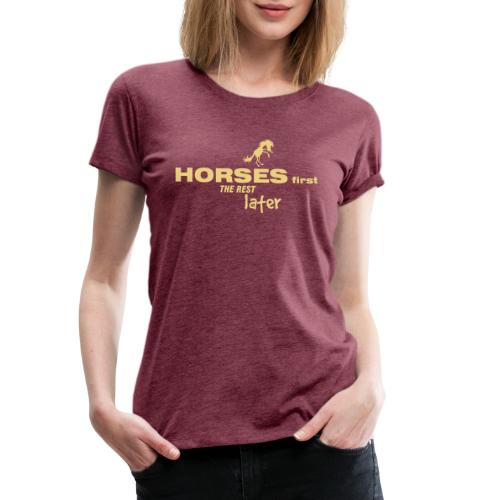 horsesfirst2 - Frauen Premium T-Shirt