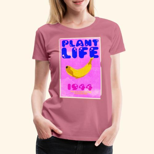 Plant Life - Women's Premium T-Shirt
