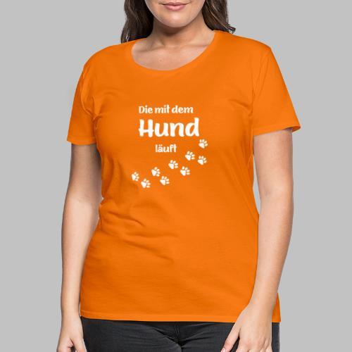 DIE MIT DEM HUND LÄUFT - Hundepfoten Pfotenabdruck - Frauen Premium T-Shirt