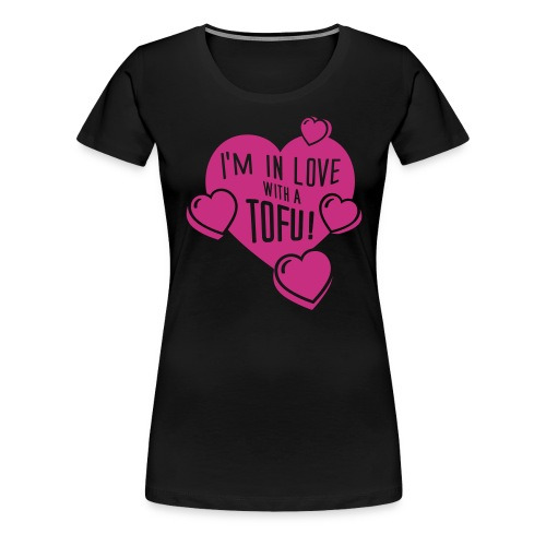 I'm in Love with a TOFU! - tiny - Frauen Premium T-Shirt