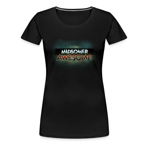 I m From Midsomer Awesome - Women's Premium T-Shirt