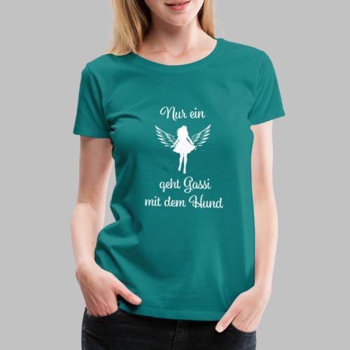 Nur ein Engel geht Gassi mit dem Hund - Frauen Premium T-Shirt