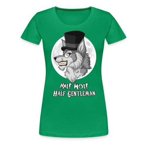 Half Wolf Half Gentleman - Koszulka damska Premium